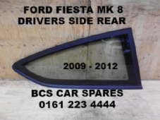 FORD  FIESTA   Mk 8   REAR  WINDOW / GLASS DRIVERS   SIDE  2008 - 2012